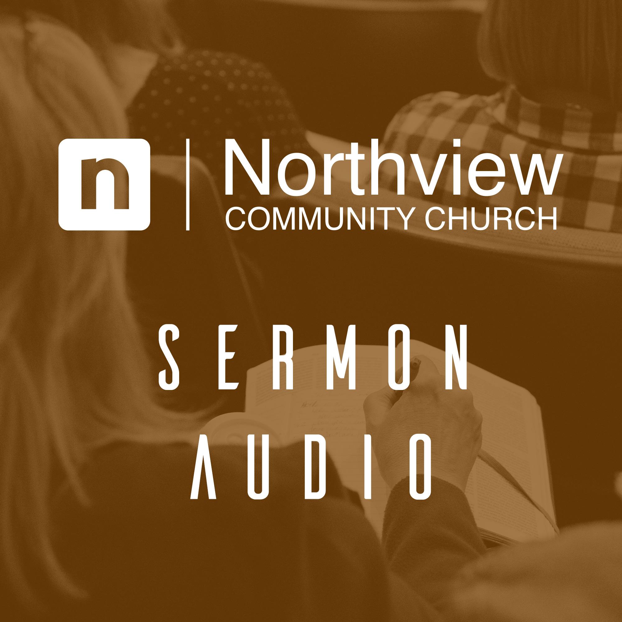 Northview Community Church Message Audio